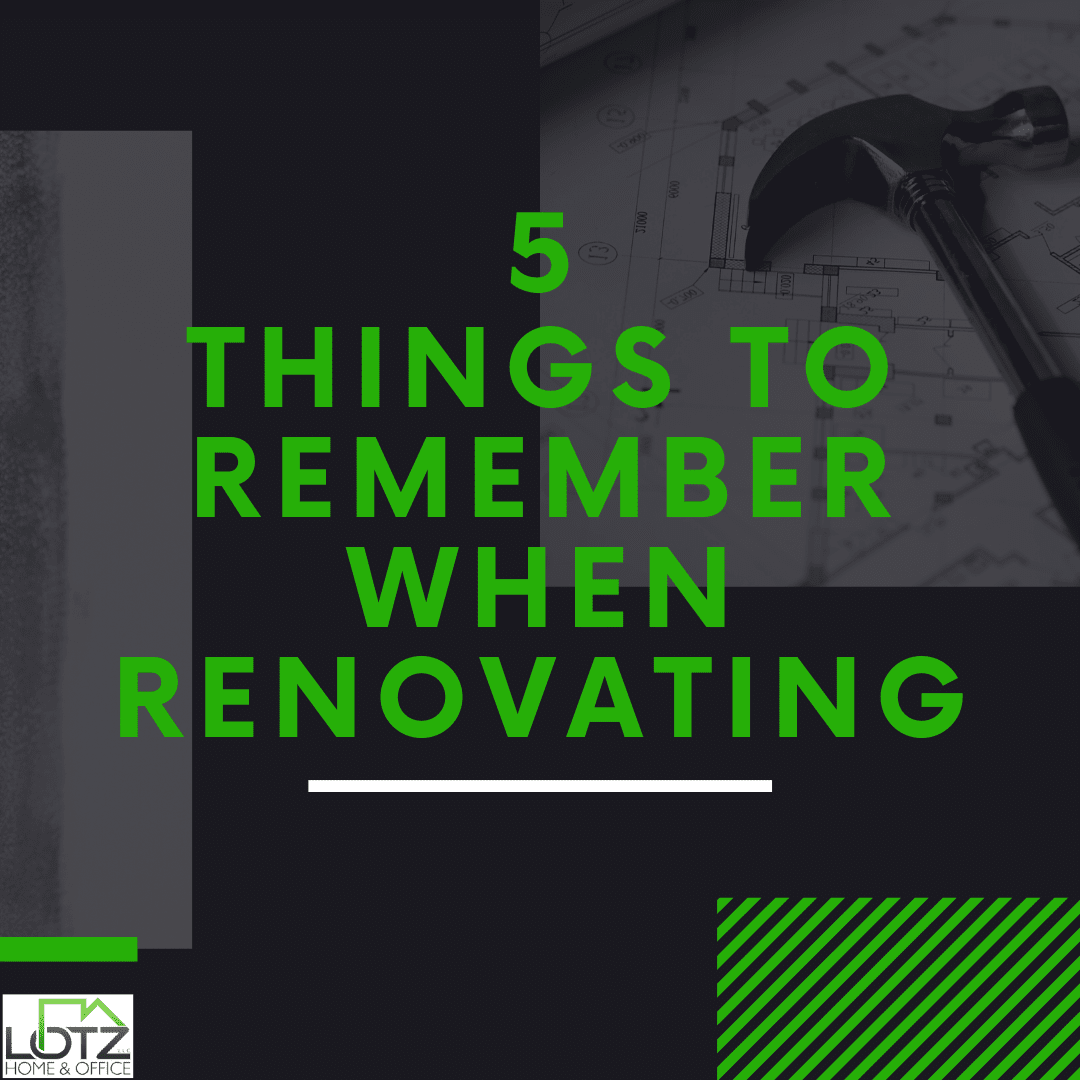 5 things to remember when renovating